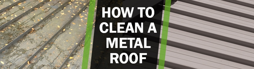 Year in Review: The 7 Best Metal Roofing Articles of 2018: How to Clean a Metal Roof