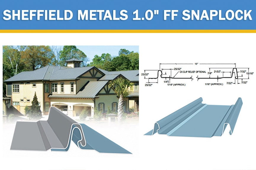 Review of Metal Roof & Wall Panel Profiles Offered by Sheffield Metals: SMI 1.0 FF SnapLock Profile