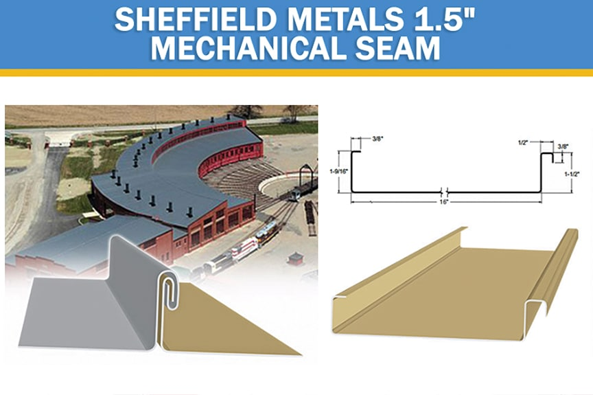 Review of Metal Roof & Wall Panel Profiles Offered by Sheffield Metals: SMI 1.5 Mechanical Seam Profile