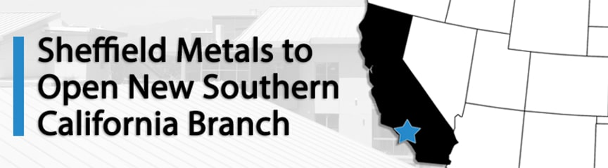Sheffield Metals International Opening New Facility in Southern California: Banner