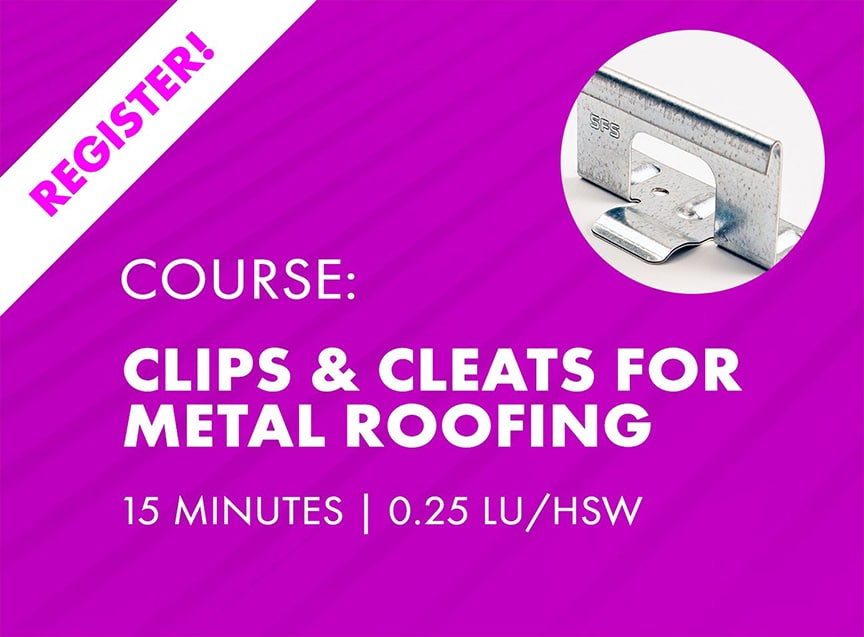 Clips & Cleats for Metal Roofing - Course Details & Registration